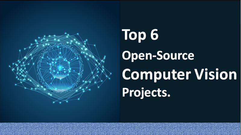 Top 6 Classic Open-Source Computer Vision Projects
