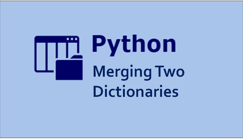 Python Merging two Dictionaries