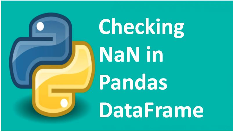 How to Check for NaN in Pandas DataFrame?
