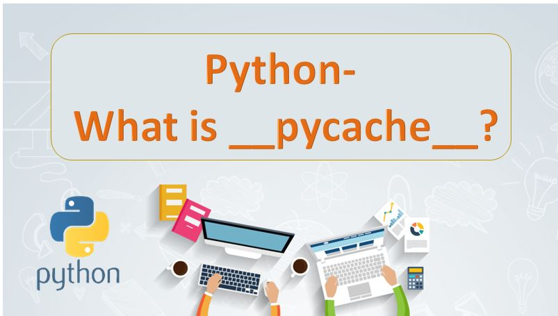 Python-What is __pycache__?