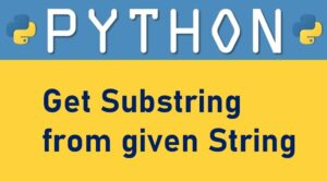 Python | Get Substring from given string